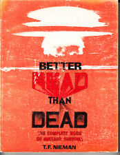 BETTER READ THAN DEAD. COMPLETE BOOK NUCLEAR SURVIVAL. T. F. NIEMAN