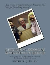 Bible Time!: Children's Sermons with Pattie and Bernie : Monthly Puppet...