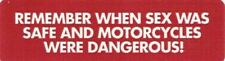Motorcycle Sticker for Helmets or toolbox #368 Remember when sex was safe and mo