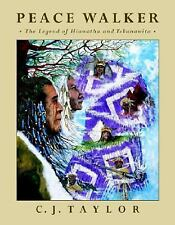 Peace Walker: The Legend of Hiawatha and Tekanawita