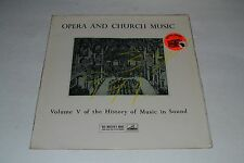 Opera And Church Music~Volume V of the History of Music in Sound~FAST SHIPPING!