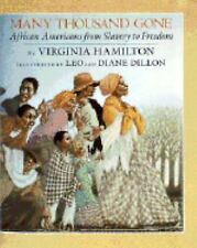 Many Thousand Gone : African-Americans from Slavery to Freedom by Virginia...