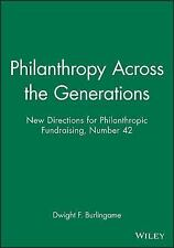 Philanthropy Across the Generations: New Directions for Philanthropic Fundraisi