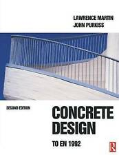 Concrete Design to En 1992, Second Edition, Martin, Lawrence, Good, Paperback