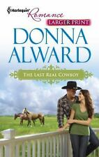 The Last Real Cowboy (Harlequin Romance (Larger Print))