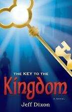 The Key to the Kingdom by Jeff Dixon (2010, Paperback)