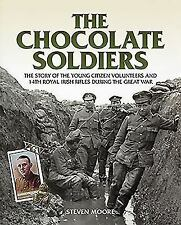 The Chocolate Soldiers : The Story of the Young Citizen Volunteers and 14th...