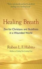 Healing Breath : Zen for Christians and Buddhists... by Ruben L.F. Habito 2006