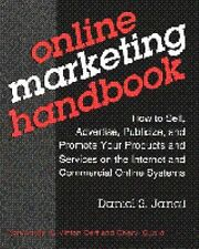 Online Marketing Handbook: How to Sell, Advertise, Publicize, and Promote Your P