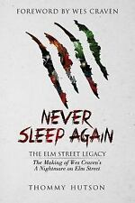 Never Sleep Again: the Elm Street Legacy : The the Making of Wes Craven's a...