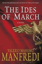 The Ides of March by Valerio Massimo Manfredi (Hardback, 2009)