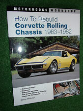How to Rebuild Corvette Rolling Chassis Motorbooks Workshop Rebuild Manual 63-82