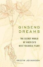 Ginseng Dreams: The Secret World of America's Most Valuable Plant-ExLibrary