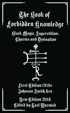The Book of Forbidden Knowledge: Black Magic, Superstition, Charms, and Divinati