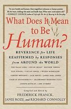 What Does It Mean to Be Human? : Reverence for Life Reaffirmed by Responses...