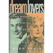 Dream Lovers : The Magnificent Shattered Lives of Bobby Darin and Sandra Dee by…
