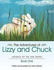 The Adventures of Lizzy and Chuck : Book One by Maria Stanley (2014, Paperback)