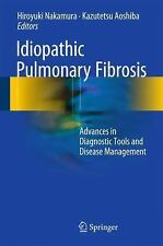 Idiopathic Pulmonary Fibrosis : Advances in Diagnostic Tools and Disease...