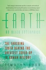 Earth: An Alien Enterprise: The Shocking Truth Behind the Greatest Cover-Up in H
