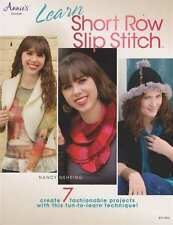 NEW CROCHET LEARN SHORT ROW SLIP STITCH PLUS 7 FASHIONABLE PROJECTS