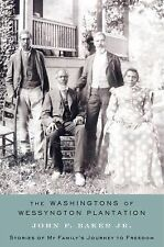 The Washingtons of Wessyngton Plantation: Stories of My Family's Journey to Free