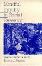 Mindful Inquiry in Social Research, Shapiro, Jeremy J., Bentz, Valerie Malhotra,