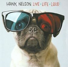 Live Life Loud! by Hawk Nelson (CD, Sep-2009, CMG Music Group Gospel)