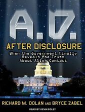 A. D. after Disclosure : When the Government Finally Reveals the Truth about...