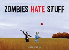 Zombies Hate Stuff by Greg Stones (2012, Hardcover)