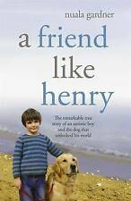 A Friend Like Henry by Nuala Gardner (Paperback, 2008)