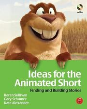 Ideas for the Animated Short: Finding and Building Stories Sullivan, Karen, Ale