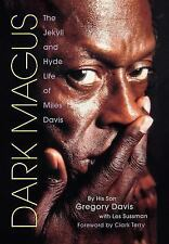 Music Ser.: Dark Magus : The Jekyll and Hyde Life of Miles Davis by Gregory...
