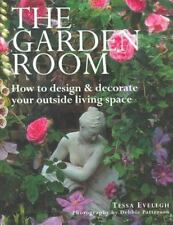 The Garden Room: How to Design & Decorate Your Outside Living Space