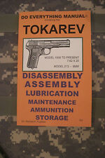 Tokarev Pistol  1930 to present 7.62x25 & Model 213 9mm Do Everything Manual