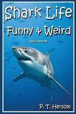 Shark Life Funny and Weird Sea Creatures : Learn with Amazing Photos and Fun...