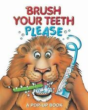 Pop-Up Book Ser.: Brush Your Teeth, Please : A Pop-Up Book 2 (2013, Hardcover)