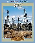True Bks. Natural Resources: Oil by Christin Ditchfield (2003, Paperback)
