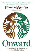 H. Schultz: Onward - How Starbucks Fought for Its Life without Losing Its Soul
