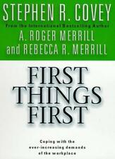 First Things First By Stephen R. Covey, A.Roger Merrill. 9780684858401