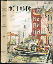 La HOLLANDE par Camille MAUCLAIR Iles d'Urk SNEEK LEYDE FLESSINGUE SCHIEDAM 1951