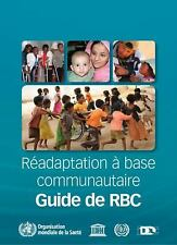 2011-09-02, Guide de Réadaptation à Base Communautaire (RBC), World Health Organ