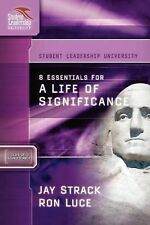 8 Essentials for a Life of Significance (Student Leadership University Study Gui