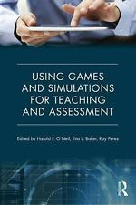 USING GAMES AND SIMULATIONS FOR TEACHING AND ASSESSMENT - NEW PAPERBACK BOOK