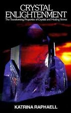 Crystal Enlightenment : The Transforming Properties of Crystals and Healing...