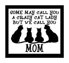 Some May Call You A Crazy Cat Lady We Call You Mom Cat Magnet for Fridge or Car