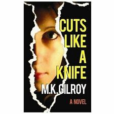 CUTS LIKE A KNIFE (9781611739305) - M. K. GILROY (HARDCOVER) NEW