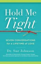 Hold Me Tight: Seven Conversations for a Lifetime of Love Sue Johnson Books-Good