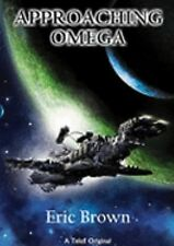 Approaching Omega, Brown, Eric, New Books