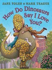 How Do Dinosaurs Say I Love You? by Jane Yolen c2009 VGC HC We Combine Shipping