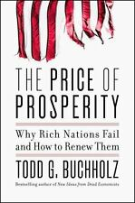 The Price of Prosperity Why Nations Fail and How to Renew Them Todd G. Buchholz